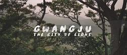 Gwangju- Thành Phố Ánh Sáng