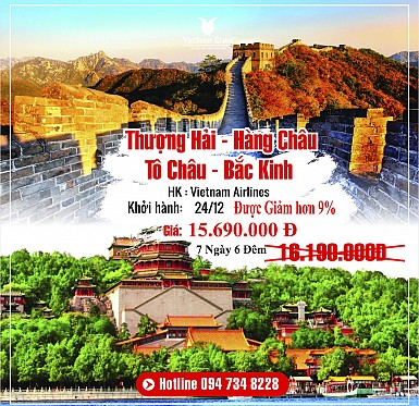 Tour du lịch Thượng Hải - Hàng Châu - Tô Châu - Bắc Kinh 7 Ngày 6 Đêm