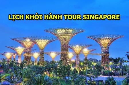LỊCH KHỞI HÀNH SINGAPORE 4N3Đ 2018